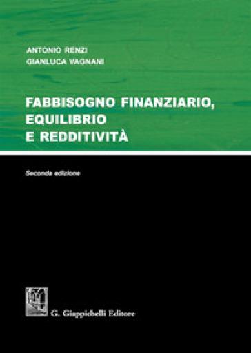 Fabbisogno finanziario, equilibrio e redditività - Antonio Renzi | Ericsfund.org
