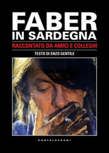 Faber in Sardegna. Raccontato da amici e colleghi. Con DVD video - Gianfranco Cabiddu |