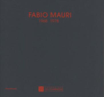 Fabio Mauri 1968-1978. Catalogo della mostra (Castelbasso, 21 luglio-2 settembre 2018). Ediz. italiana e inglese