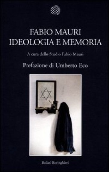 Fabio Mauri. Ideologia e memoria - Fabio Mauri |