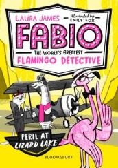Fabio the World s Greatest Flamingo Detective: Peril at Lizard Lake