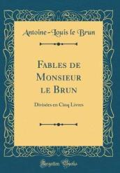 Fables de Monsieur Le Brun