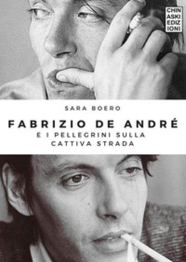 Fabrizio De Andrè e i pellegrini sulla cattiva strada - Sara Boero | Jonathanterrington.com