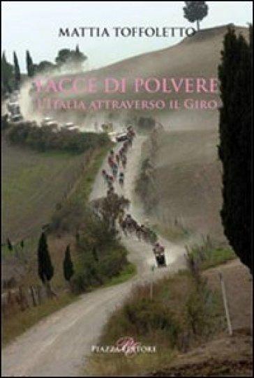 Facce di polvere. L'Italia attraverso il giro - Mattia Toffoletto | Rochesterscifianimecon.com