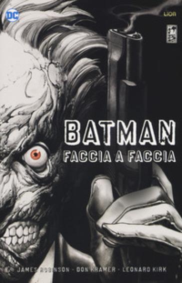 Faccia a faccia. Batman. Deluxe - James Robinson |