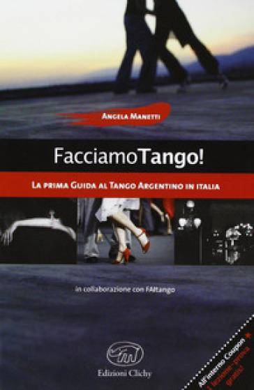Facciamo tango! - Angela Manetti | Rochesterscifianimecon.com