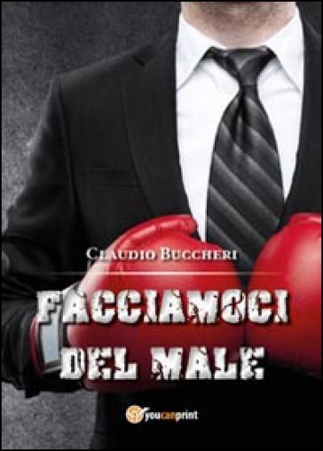 Facciamoci del male - Claudio Buccheri | Kritjur.org