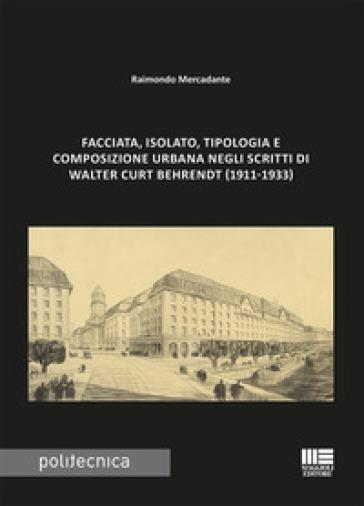 Facciata, isolato, tipologia e composizione urbana negli scritti di Walter Curt Behrendt (1911-1933) - Raimondo Mercadante | Rochesterscifianimecon.com