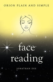 Face Reading, Orion Plain and Simple