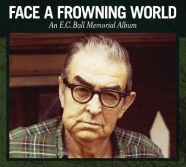 Face a frowning/an e.c.ball memorial alb