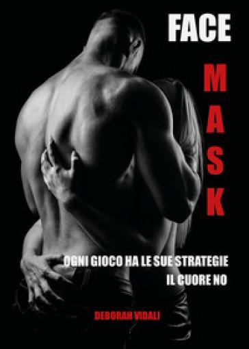 Face mask. Ediz. italiana - DEBORAH VIDALI | Thecosgala.com