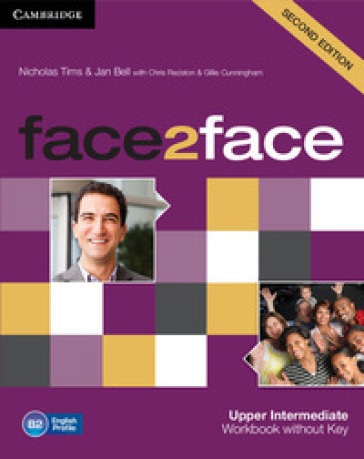 Face2face. Upper intermediate. Workbook. Without key. Per le Scuole superiori. Con espansione online