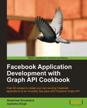 Facebook Application Development with Graph API Cookbook