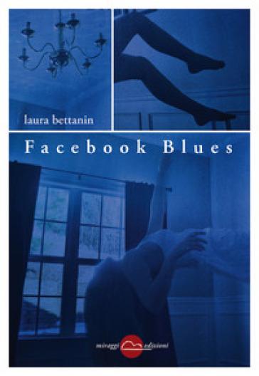 Facebook blues - Laura Bettanin |
