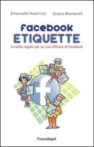 Facebook etiquette. Le sette regole per un uso efficace di Facebook - Emanuele Invernizzi   Thecosgala.com