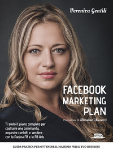 Facebook marketing plan - Veronica Gentili | Thecosgala.com