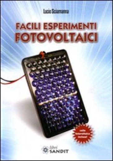 Facili esperimenti fotovoltaici - Lucio Sciamanna  