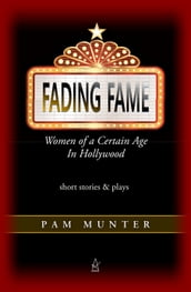 Fading Fame: Women of a Certain Age in Hollywood