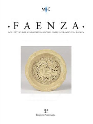 Faenza. Bollettino del museo internazionale delle ceramiche in Faenza