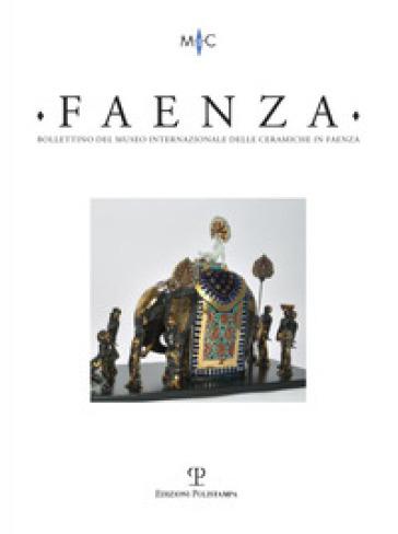 Faenza. Bollettino del museo internazionale delle ceramiche in Faenza (2017). 1.