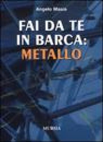 Fai da te in barca: metallo - Angelo Masia   Rochesterscifianimecon.com