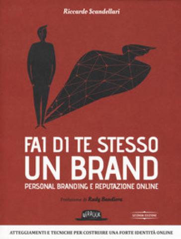 Fai di te stesso un brand. Personal branding e reputazione online - Riccardo Scandellari | Thecosgala.com