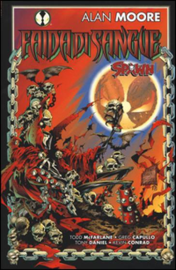 Faida di sangue. Spawn - Alan Moore | Rochesterscifianimecon.com