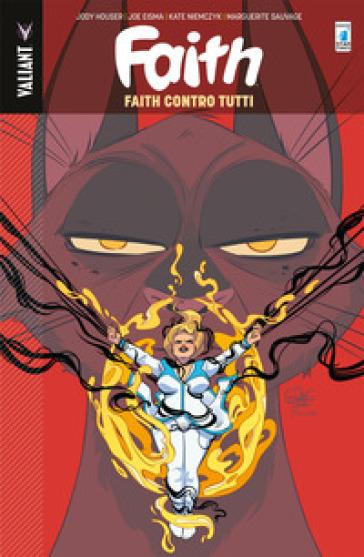 Faith. 4: Faith contro tutti - Jody Houser  