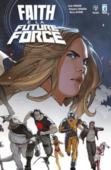 Faith. 5: Faith e la Future Force - Jody Houser | Thecosgala.com