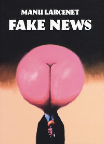 Fake news - Manu Larcenet |