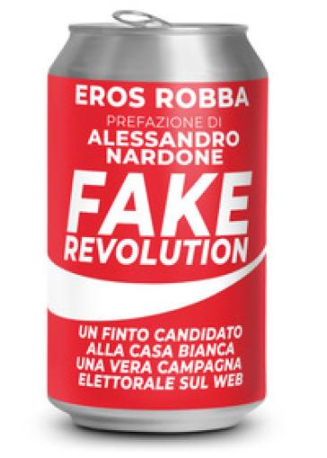 Fake revolution - Eros Robba | Rochesterscifianimecon.com