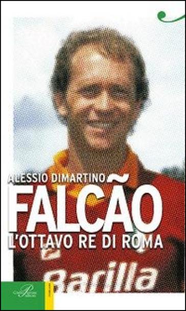 Falcao. L'ottavo re di Roma - Alessio Dimartino   Thecosgala.com