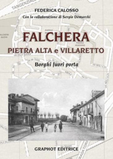 Falchera, Pietra Alta, Villaretto. Borghi fuori porta - Federica Calosso | Rochesterscifianimecon.com