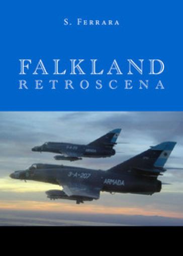 Falkland. Retroscena - S. Ferrara |