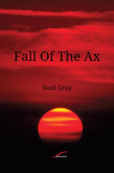 Fall of the ax - Noel Gray   Kritjur.org