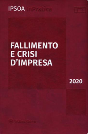 Fallimento e crisi d'impresa 2020. Con aggiornamento online