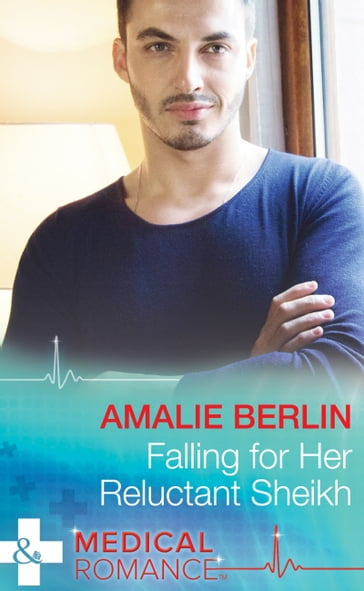 Falling For Her Reluctant Sheikh (Mills & Boon Medical)