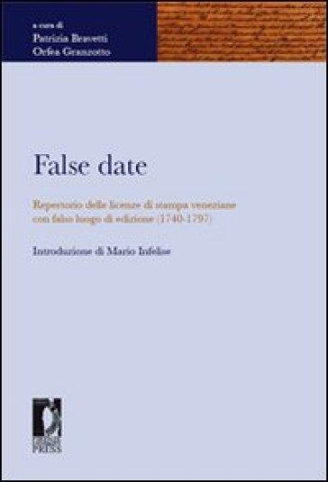 False date. Repertorio delle licenze di stampa veneziane con falso luogo di edizione (1740-1797) - P. Bravetti pdf epub