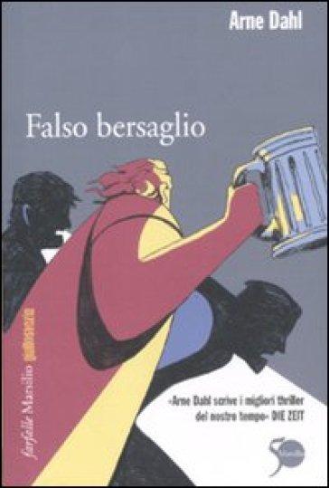 Falso bersaglio - Arne Dahl  
