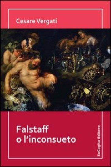 Falstaff o l'inconsueto - Cesare Vergati | Kritjur.org