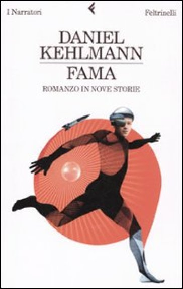 Fama. Romanzo in nove storie - Daniel Kehlmann  