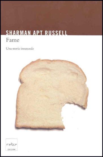 Fame. Una storia innaturale - Sharman Apt Russell |