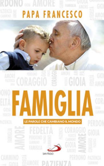 Famiglia - Papa Francesco (Jorge Mario Bergoglio) | Kritjur.org
