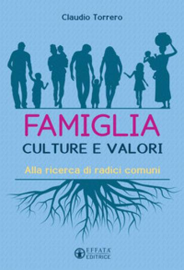Famiglia interculturale. Alla ricerca di radici comuni - Claudio Torrero | Kritjur.org