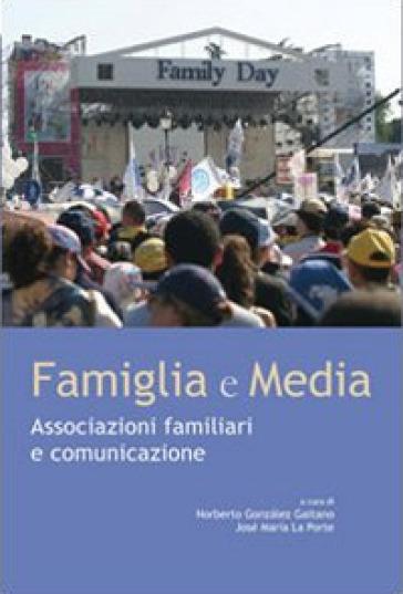 Famiglia e media. Associazioni familiari e comunicazioni - J. M. La Porte  