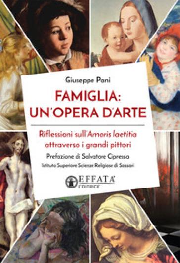 Famiglia. Un'opera d'arte. Riflessioni sull'Amoris laetitia attraverso i grandi pittori - Giuseppe Pani   Kritjur.org