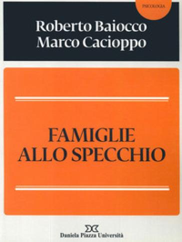 Famiglie allo specchio - Roberto Baiocco |
