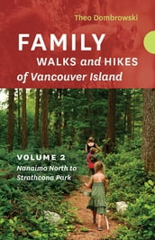 Family Walks and Hikes of Vancouver Island  Volume 2
