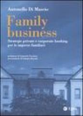Family business. Strategie private e corporate banking per le imprese familiari
