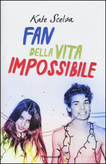 Fan della vita impossibile - Kate Scelsa | Kritjur.org